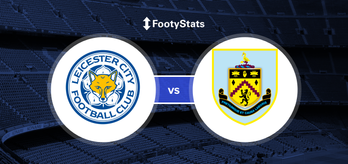 Leicester City vs Burnley Head to Head Stats | FootyStats