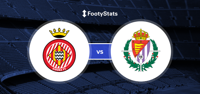 Girona Vs Real Valladolid Head To Head Stats Footystats